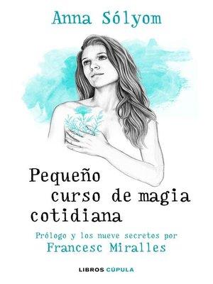 cover image of Pequeño curso de magia cotidiana
