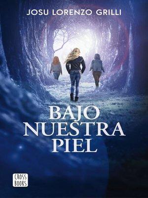 cover image of Bajo nuestra piel