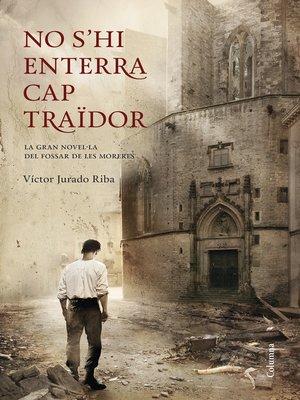 cover image of No s'hi enterra cap traïdor