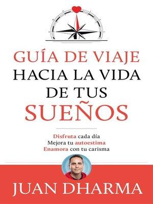 cover image of Guía de viaje hacia la vida de tus sueños