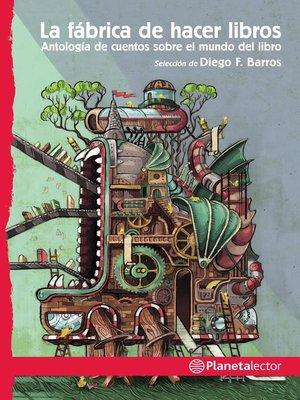 cover image of La fábrica de hacer libros