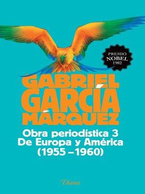 cover image of Obra periodística 3. De Europa y América (1955-1960)