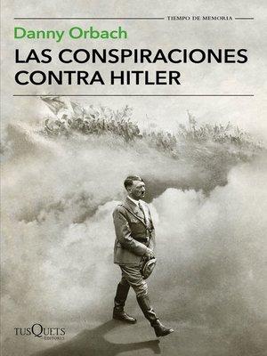 cover image of Las conspiraciones contra Hitler