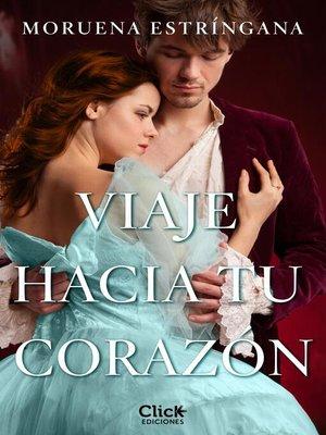 cover image of Viaje hacia tu corazón