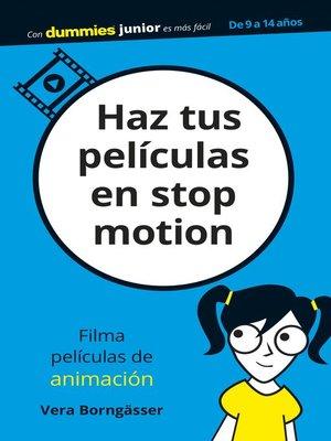 cover image of Haz tus películas en stop motion
