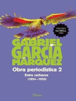 cover image of Obra periodística 2. Entre cachacos (1954-1955)