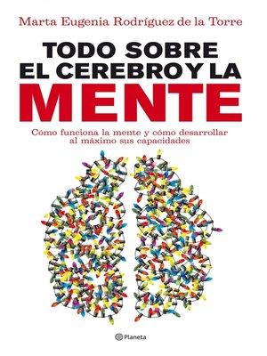 cover image of Todo sobre el cerebro y la mente