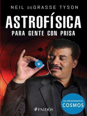 cover image of Astrofísica para gente con prisa