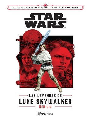 cover image of Star Wars. Las leyendas de Luke Skywalker