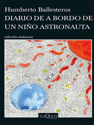 cover image of Diario de a bordo de un niño astronauta