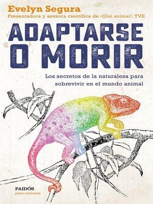 cover image of Adaptarse o morir