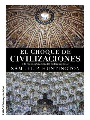 cover image of El choque de civilizaciones
