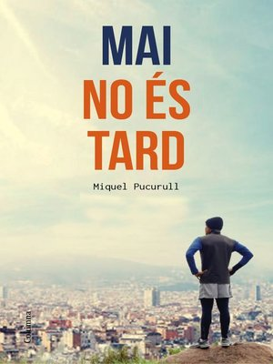 cover image of Mai no és tard