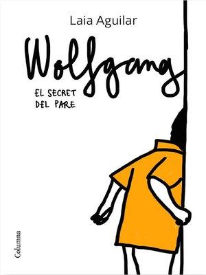 cover image of Wolfgang. El secret del pare