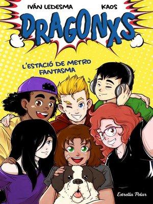 cover image of Dragonxs 1. L'estació de metro fantasma