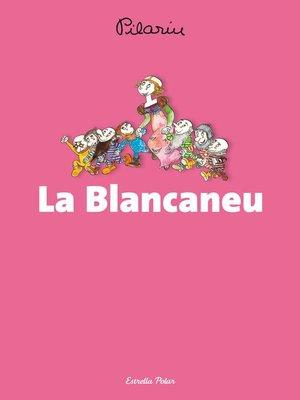 cover image of La Blancaneu
