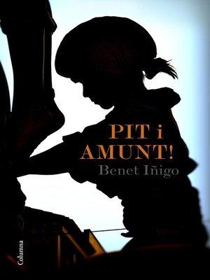 cover image of Pit i amunt!