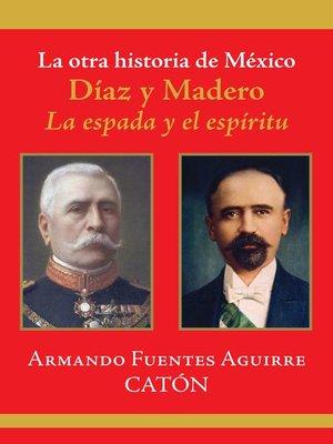 cover image of La otra historia de México. Díaz y Madero