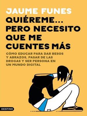 cover image of Quiéreme... pero necesito que me cuentes más