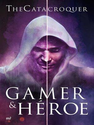 cover image of Gamer & héroe