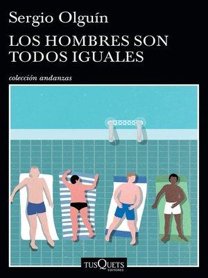 cover image of Los hombres son todos iguales