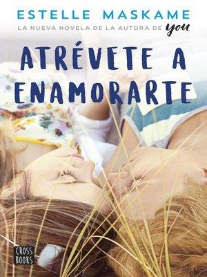 cover image of Atrévete a enamorarte