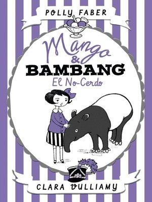 cover image of Mango & Bambang. El no-cerdo