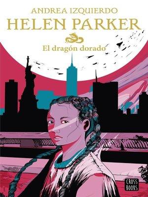 cover image of Helen Parker. El dragón dorado