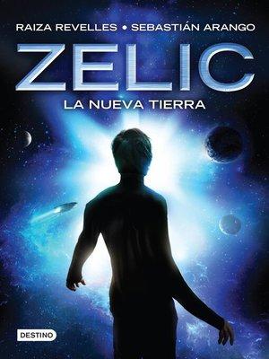 cover image of Zelic. La nueva tierra