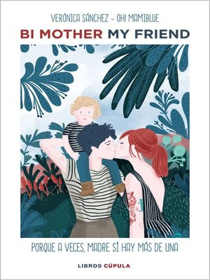 cover image of Bi mother my friend