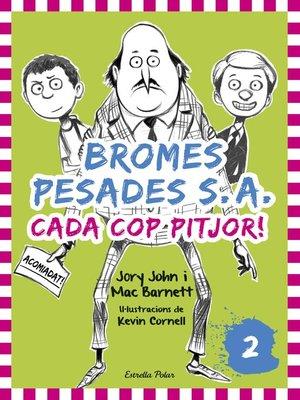 cover image of Bromes Pesades S.A.2. Cada cop pitjor
