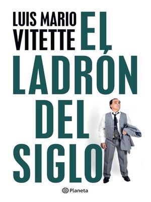 cover image of El ladrón del siglo