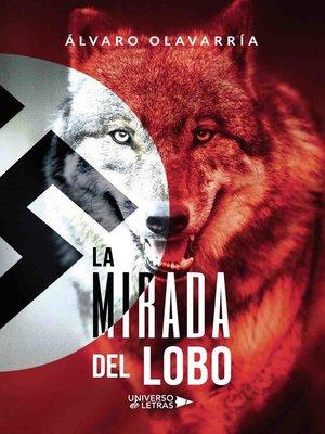 cover image of La mirada del Lobo