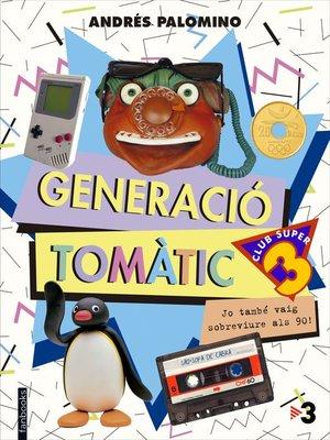 cover image of Generació Tomàtic