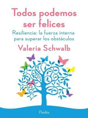 cover image of Todos podemos ser felices. Resiliencia
