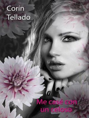 cover image of Me casé con un celoso