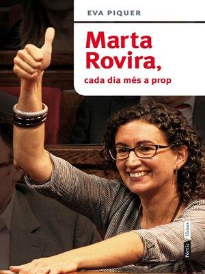 cover image of Marta Rovira, cada dia més a prop
