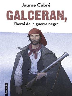 cover image of Galceran, l'heroi de la guerra negra