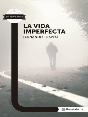 cover image of La vida imperfecta