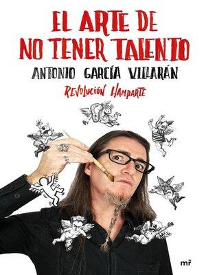 cover image of El arte de no tener talento. Revolución Hamparte