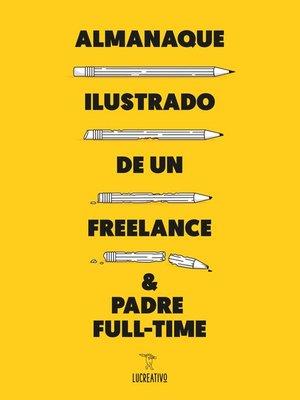 cover image of Almanaque ilustrado de un freelance & padre full-time