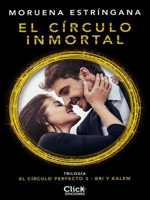 cover image of El círculo inmortal