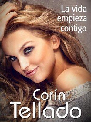 cover image of La vida empieza contigo