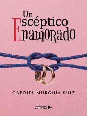 cover image of Un Escéptico Enamorado