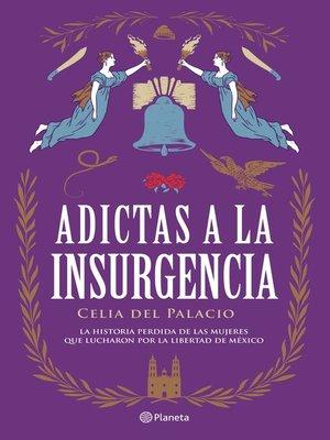 cover image of Adictas a la insurgencia