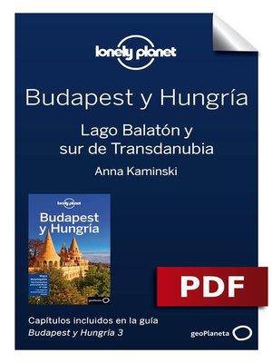cover image of Budapest y Hungría 6. Lago Balatón y sur de Transdanubia
