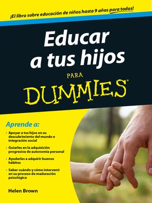 cover image of Educar a tus hijos para Dummies