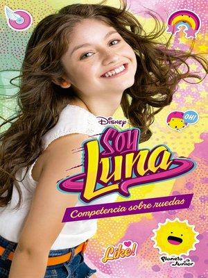 cover image of Soy Luna 2--Competencia sobre ruedas