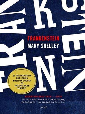 cover image of Frankenstein. Edición anotada para científicos, creadores y curiosos en general