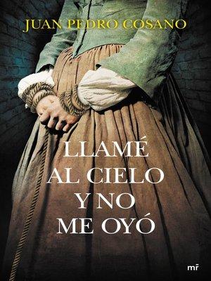 cover image of Llamé al cielo y no me oyó